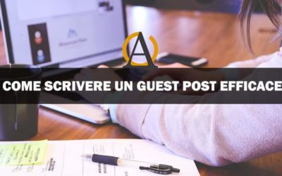 Come scrivere un guest post veramente efficace