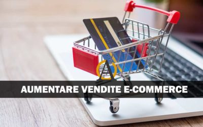 Aumentare le vendite di un E-commerce in modo efficace