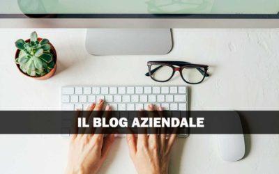 Perché avere un blog aziendale e come realizzarne uno di successo